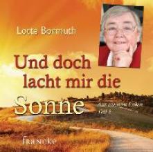 Bormuth, Lotte Und doch lacht mir die Sonne