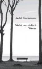 Stockmanns, André Nicht nur einfach Worte