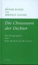Kunze, Reiner Die Chausseen der Dichter