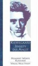 Kierkegaard, Sören Jenseits der Angst