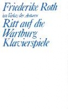 Roth, Friederike Ritt auf die Wartburg Klavierspiele