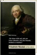 Sie hren nicht auf, sich um unsre Litteratur, und ihre Freunde, verdient zu machen! - Friedrich Nicolai (1733-1811)