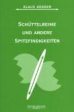 Bender, Klaus Schüttelreime und andere Spitzfindigkeiten