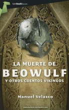Velasco, Manuel La muerte de Beowulf y otros cuentos vikingos The Death of Beowulf and Other Viking Stories