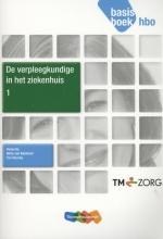 Jos Kaldenhoven Netty van Balsfoort  Katrien Demesmaeker  Ronald Günther, De verpleegkundige in het ziekhuis 1 Basisboek hbo