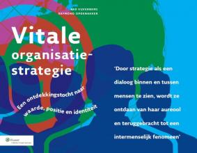 Raymond Opdenakker Aad Vijverberg, Vitale organisatiestrategie