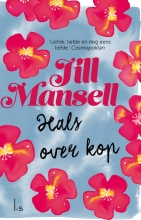 Jill  Mansell Hals over kop