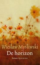 Wieslaw  Mysliwski De horizon