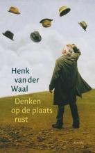 Henk van der Waal , Denken op de plaats rust