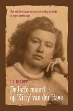 J.A. Blaauw , De laffe moord op Kitty van der Have