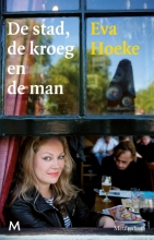 Eva  Hoeke De stad, de kroeg en de man