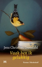 Jens Christian Grøndahl , Vaak ben ik gelukkig