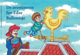 Jeannette  Westra De aventoeren fan Edze Ballontjse