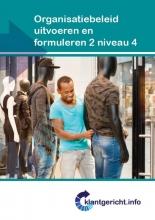 F. de Esch, R. van Midde, A. van Santen Organisatiebeleid uitvoeren en formuleren 2 Niveau 4