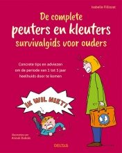 Isabelle FILLIOZAT , De complete peuters en kleuters survivalgids voor ouders