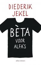 Diederik  Jekel Bèta voor alfa`s