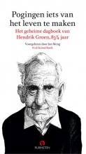 Hendrik Groen , Pogingen iets van het leven te maken