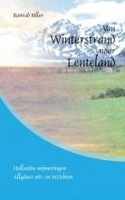Konrad  Biller Van Winterstrand naar Lenteland