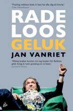 Jan Vanriet , Radeloos geluk