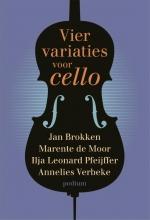 Annelies Verbeke Ilja Leonard Pfeiffer  Marente de Moor  Jan Brokken, , Vier variaties voor cello