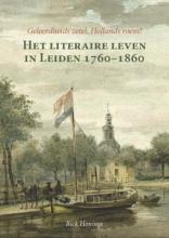 Rick  Honings Het literaire leven in Leiden 1760-1860