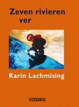 Karin  Lachmising Zeven rivieren ver