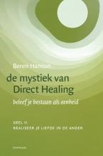 Beren Hanson , De mystiek van Direct Healing 2 Realiseer je liefde in de ander