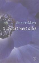 ShantiMayi , Ons hart weet alles