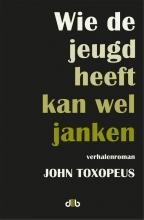 John  Toxopeus Wie de jeugd heeft kan wel janken