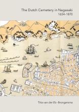 Titia van der Eb-Brongersma , The Dutch Cemetrey in Nagasaki (1654-1870)Echo of the Past