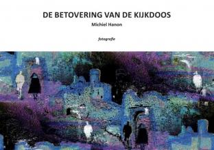 Michiel Hanon , De betovering van de kijkdoos