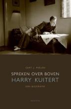 Gert J.  Peelen Spreken over boven. Harry Kuitert, een biografie