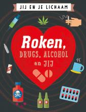 Anna Claybourne , Roken, drugs, alcohol en jij