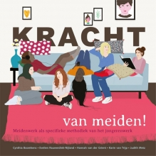 Evelien Rauwerdink – Nijland Cynthia Boomkens  Hannah van der Grient  Judith Metz, Kracht van meiden!