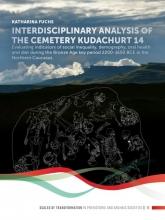 Katharina Fuchs , Interdisciplinary analysis of the cemetery 'Kudachurt 14'