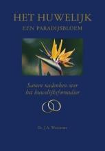 Ds. J.A.  Weststrate Het huwelijk een paradijsbloem