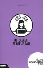 Marjolein de Jong , Notuleren, zo doe je dat!