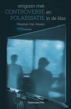 Maarten Van Alstein , Omgaan met controverse en polarisatie in de klas