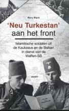 Perry Pierik , `Neu Turkestan` aan het front