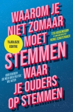 Nienke Schuitemaker Titia Hoogendoorn, Waarom je niet zomaar moet stemmen waar je ouders op stemmen