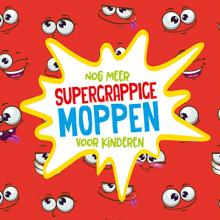 , Nog meer supergrappige moppen voor kinderen