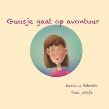 Marleen Schmitz , Guusje gaat op avontuur