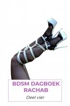 Rachab Verstraaten , BDSM dagboek rachab deel 4