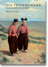 Herman Heijn , Via Teylers gang