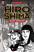 Keiji  Nakazawa Gen barrevoets in Hiroshima 10 Nooit opgeven