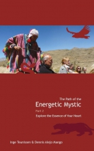 The path of the energetic mystic 2 Explore the essence of your heart