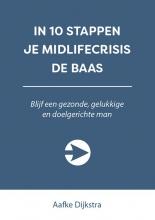 Aafke Dijkstra , In 10 stappen je midlifecrisis de baas