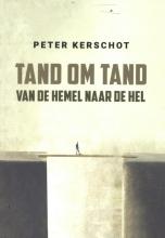Peter Kerschot , Tand om tand