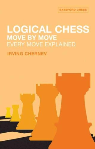 Chernev, Irving,Logical Chess : Move By Move