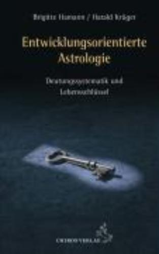 Hamann, Brigitte,   Krüger, Harald,Entwicklungsorientierte Astrologie